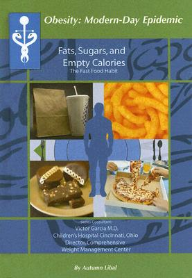 Fats, Sugars, And Empty Calories By Libal, Autumn